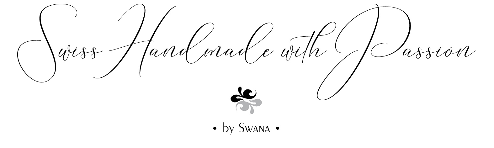 Swiss Handmade with Passion by Swana